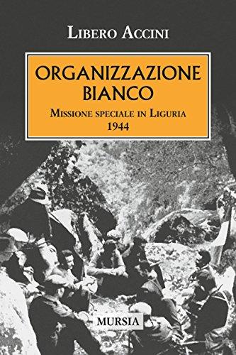 Organizzazione Bianco. Missione speciale in Liguria (1944)