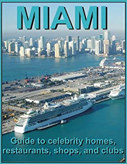 MIAMI - Guide to celebrity homes, restaurants, shops, and clubs by [Jack Young]