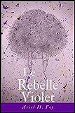 Le Rebelle Violet: The Purple Rebel (English Edition)
