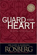 Guard Your Heart by Gary Rosberg (2001-05-04)