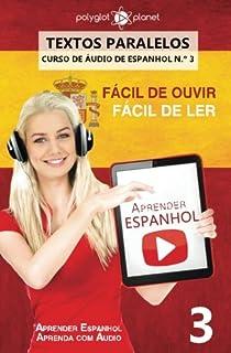 Aprender Espanhol - Textos Paralelos | Fácil de ouvir - Fácil de ler: Aprender Espanhol | Aprenda com Áudio (CURSO DE ÁUDI...