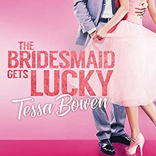 The Bridesmaid Gets Lucky: A Second Chance Romantic Novella audiobook cover art