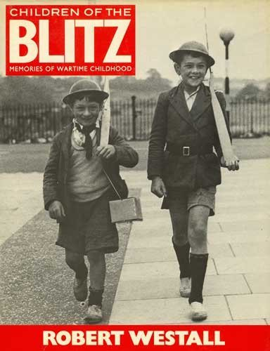 Children of the Blitz: Memories of Wartime Childhood