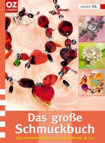 Das große Schmuckbuch. Die schönsten Ideen aus edlen Perlen & Co.