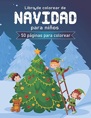 Libro de colorear de navidad para niños: 50 hermosas páginas para colorear...