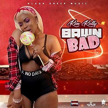 Bawn Bad