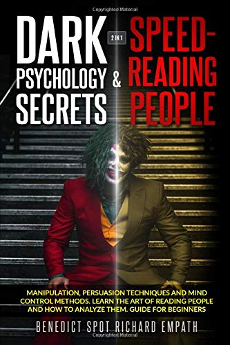 Dark Psychology Secrets & Speed - Reading People (2in1): Manipulation, persuasion techniques, and mind control methods. Learn the art of reading people and how to analyze them. Guide for beginners