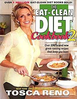 The Eat-Clean Diet Cookbook 2  Over 150 brand new great-tasting recipes that keep you lean!  Eat Clean Diet Cookbooks