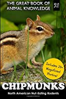 Chipmunks: North American Nut-eating Rodents (Great Book of Animal Knowledge)