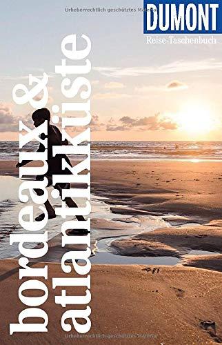 DuMont Reise-Taschenbuch Bordeaux & Atlantikküste: Reiseführer plus Reisekarte. Mit besonderen Autorentipps und vielen Touren.