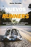 Nuevos Runners: La Guía Completa para Empezar a Correr (y no abandonar)
