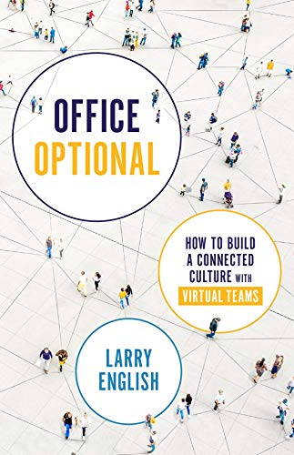 Office Optional: How to Build a Connected Culture with Virtual Teams by [Larry English]