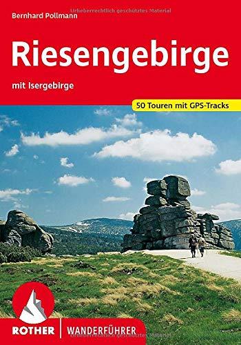 Riesengebirge: Mit Isergebirge. 50 Touren mit GPS-Tracks (Rother Wanderführer)