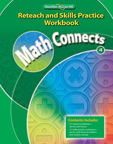 Math Connects, Grade 4, Reteach and Skills Practice Workbook (ELEMENTARY MATH CONNECTS)