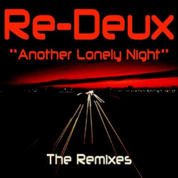 Another Lonely Night - The Remixes