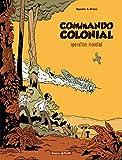 Commando Colonial - Tome 1 - Opération Ironclad