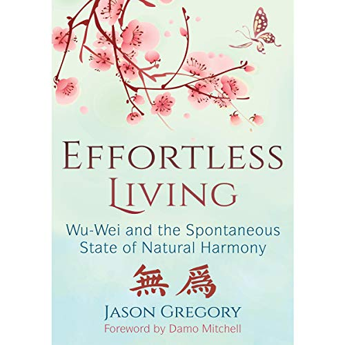 Effortless Living Audiobook By Jason Gregory, Damo Mitchell - foreword cover art