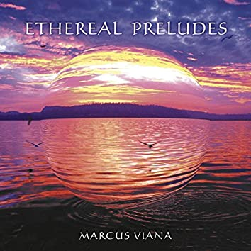 Ethereal Preludes