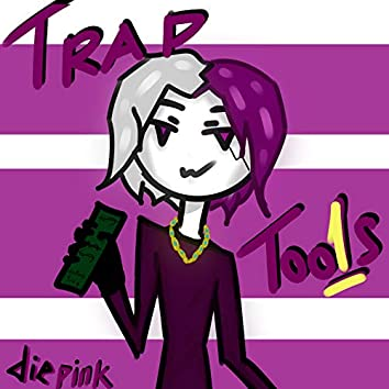 Trap Too1s
