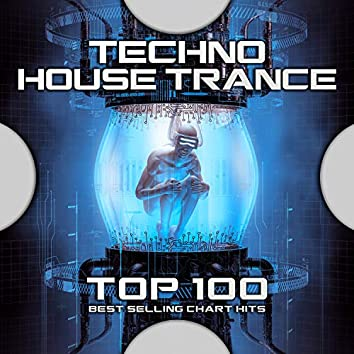 Techno House Trance Top 100 Best Selling Chart Hits