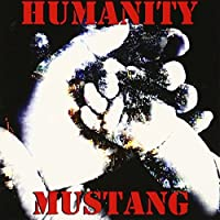 HUMANITY by MUSTANG (2006-06-07)