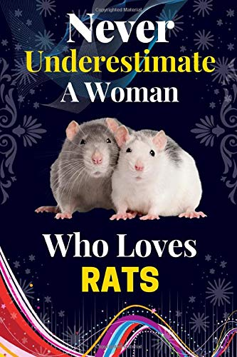 Never Underestimate A Girl Who Loves Rats: Funny Girls/Woman's Lined Journal Notebook for Rats Lover and who Loves Rats