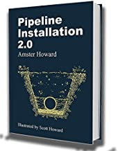 Pipeline Installation 2.0 by Amster Howard (2015-05-03)