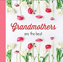 Grandmothers Are the Best: Great Moms Get Promoted to Grandmothers