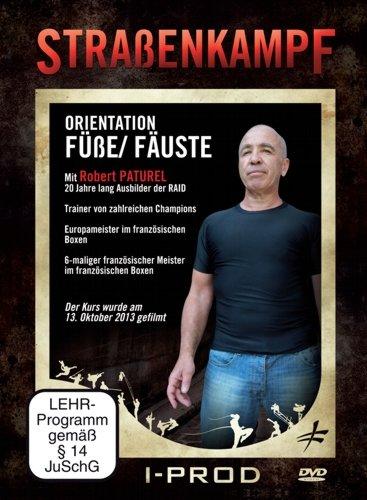 Straßenkampf Orientation Füße & Fäuste Robert Paturel