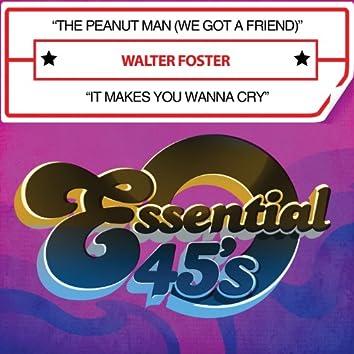 The Peanut Man (We Got a Friend) / It Makes You Wanna Cry [Digital 45]