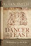 The Dancer at the Feast (The Chronicles of Tyr-shan the Seer Book 1) (English Edition)