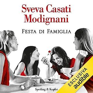 Festa di famiglia                   Di:                                                                                                                                 Sveva Casati Modignani                               Letto da:                                                                                                                                 Alessia Navarro                      Durata:  3 ore e 27 min     214 recensioni     Totali 3,6