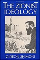 The Zionist Ideology (Tauber Institute for the Study of European Jewry Series , No 21)