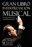 El Gran Libro de la Interpretación Musical: El Compositor ha Muerto, Larga Vida al Intérprete