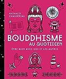 Bouddhisme au quotidien: Nouvelle édition