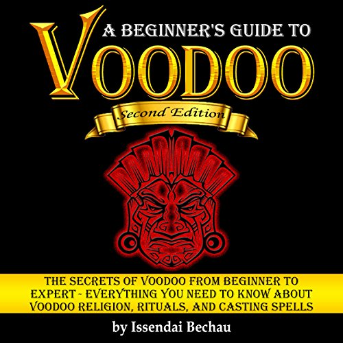 Voodoo: The Secrets of Voodoo from Beginner to Expert audiobook cover art