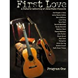 First Love - A historic gathering of Jesus Music pioneers - I