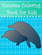 Manatee Coloring Book for Kids: Big, simple and easy Manatee coloring book for kids, boys, girls and toddlers. Large sea ocean animal pictures with ... (Animal Coloring Books for kids) (Volume 25)