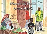 Where is My Pencil?: In English and Amharic