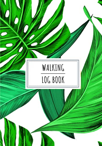 Walking Log Book: Walk Journal To Keep Track and Reviews About Your Walkings Sessions   Record Date, Time, Location, Distance, Weather, Speed, Heart Rate and More On 100 Detailed Sheets