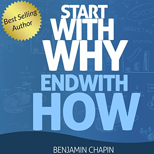 Start with Why: End with How audiobook cover art
