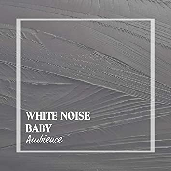 White Noise Baby Ambience