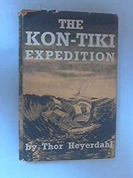The Kon-Tiki Expedition: By Rafts Across the South Seas 3550065248 Book Cover