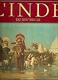 L'Inde du XIXe siècle - Voyage aux sources de l'imaginaire