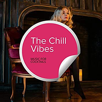 The Chill Vibes - Music For Cocktails