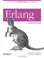 Erlang Programming: A Concurrent Approach to Software Development by Francesco Cesarini Simon Thompson(2009-06-29)