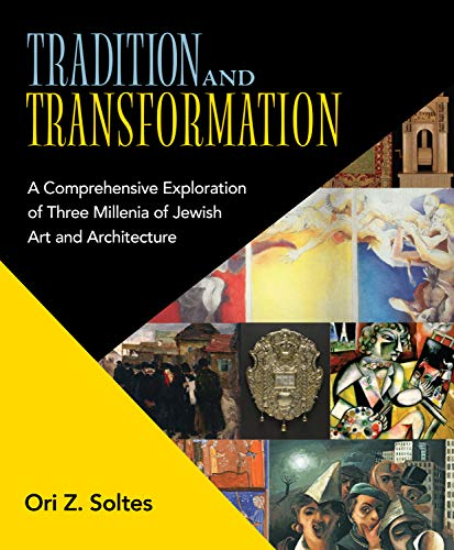 Compare Textbook Prices for Tradition and Transformation: A Comprehensive Exploration of Three Millenia of Jewish Art and Architecture  ISBN 9780935437607 by Soltes, Ori Z.