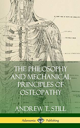 Compare Textbook Prices for The Philosophy and Mechanical Principles of Osteopathy Hardcover  ISBN 9780359022526 by Still, Andrew T.