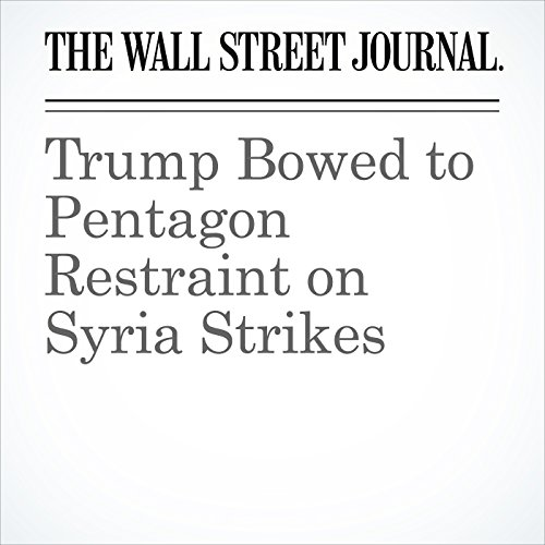 Trump Bowed to Pentagon Restraint on Syria Strikes copertina