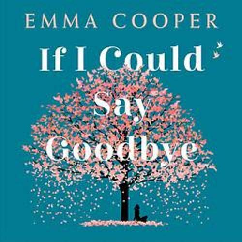 Couverture de If I Could Say Goodbye